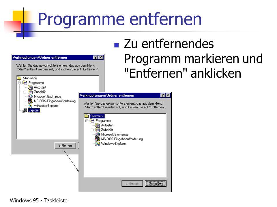 Windows 95 - Taskleiste Programme entfernen Zu entfernendes Programm markieren und