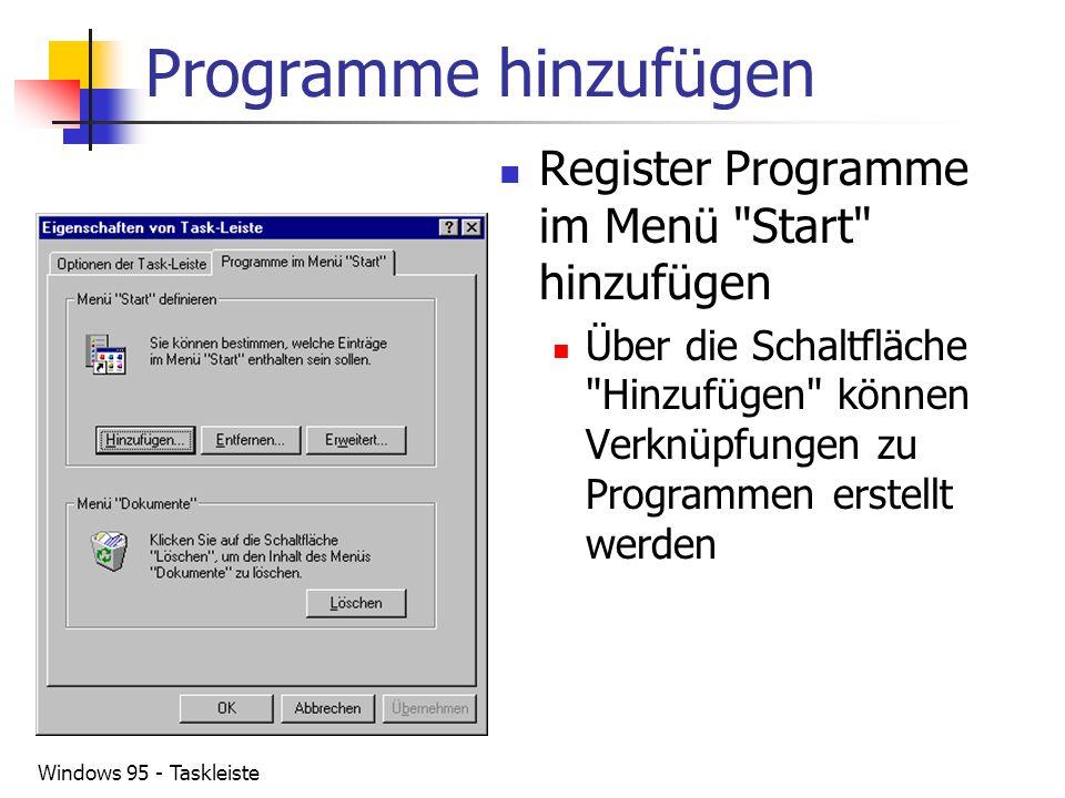 Windows 95 - Taskleiste Programme hinzufügen Register Programme im Menü
