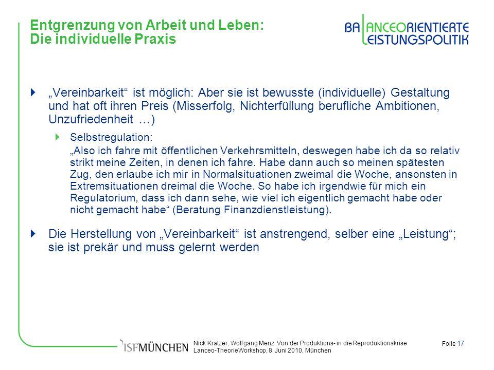 Nick Kratzer, Wolfgang Menz: Von der Produktions- in die Reproduktionskrise Lanceo-TheorieWorkshop, 8. Juni 2010, München Folie 17 Entgrenzung von Arb