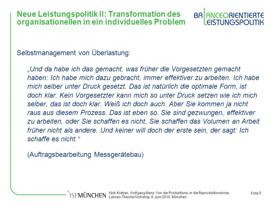 Nick Kratzer, Wolfgang Menz: Von der Produktions- in die Reproduktionskrise Lanceo-TheorieWorkshop, 8. Juni 2010, München Folie 9 Neue Leistungspoliti