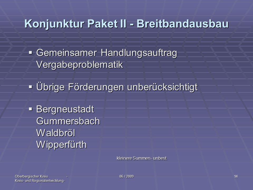 Oberbergischer Kreis - Kreis- und Regionalentwicklung- 06 / 200914 Konjunktur Paket II - Breitbandausbau Gemeinsamer Handlungsauftrag Vergabeproblemat