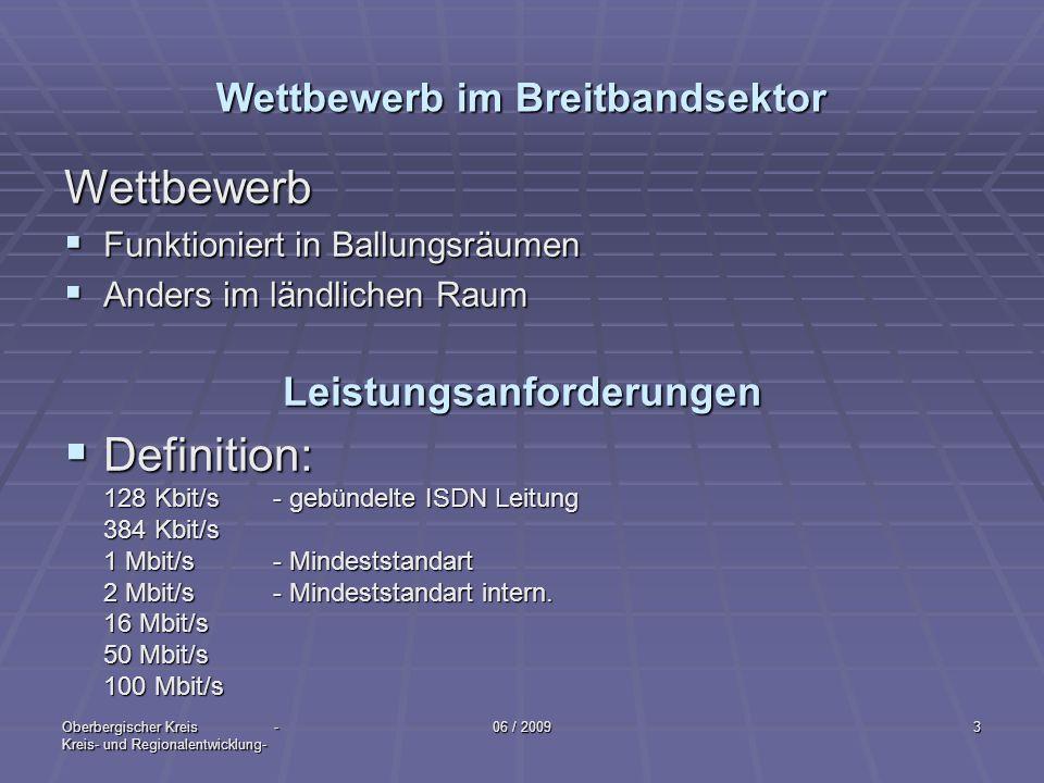 Oberbergischer Kreis - Kreis- und Regionalentwicklung- 06 / 20094 Wohin geht die Reise im Breitbandmarkt.