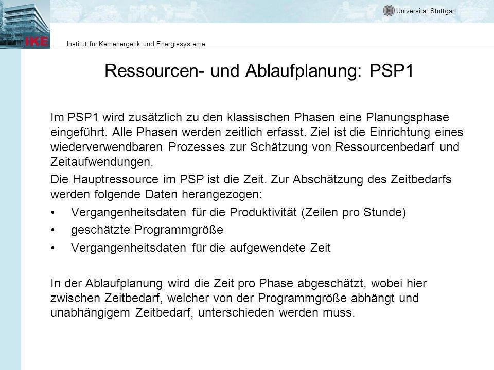 Universität Stuttgart Institut für Kernenergetik und Energiesysteme Ressourcen- und Ablaufplanung: PSP1 Im PSP1 wird zusätzlich zu den klassischen Pha