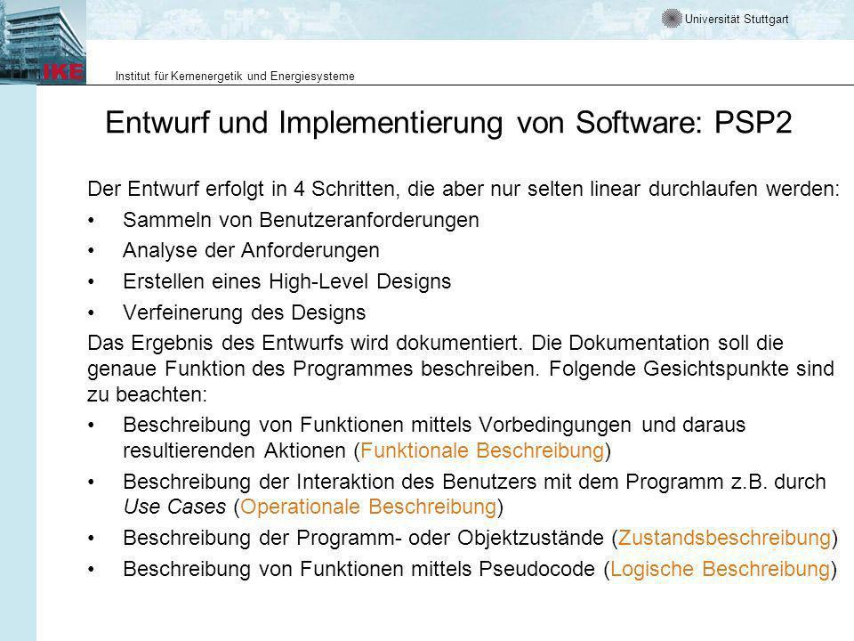 Universität Stuttgart Institut für Kernenergetik und Energiesysteme Entwurf und Implementierung von Software: PSP2 Der Entwurf erfolgt in 4 Schritten,
