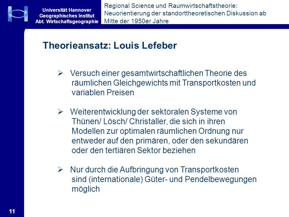 Universität Hannover Geographisches Institut Abt. Wirtschaftsgeographie 11 Regional Science und Raumwirtschaftstheorie: Neuorientierung der standortth