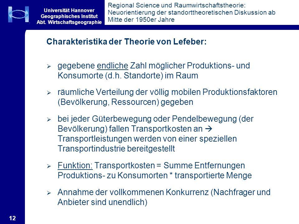 Universität Hannover Geographisches Institut Abt. Wirtschaftsgeographie 12 Regional Science und Raumwirtschaftstheorie: Neuorientierung der standortth