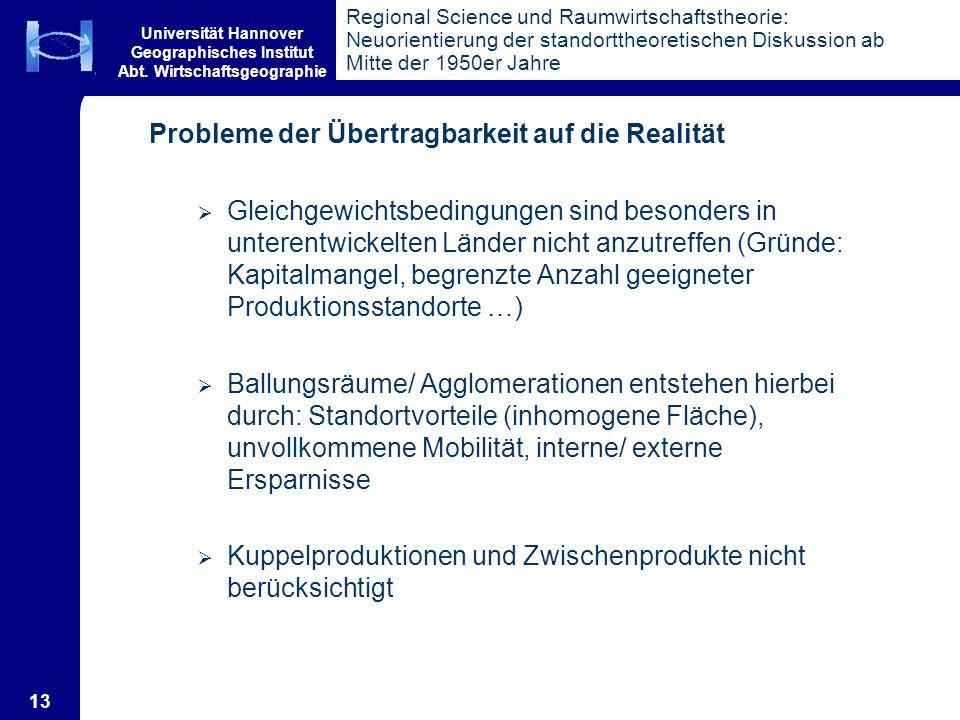 Universität Hannover Geographisches Institut Abt. Wirtschaftsgeographie 13 Regional Science und Raumwirtschaftstheorie: Neuorientierung der standortth