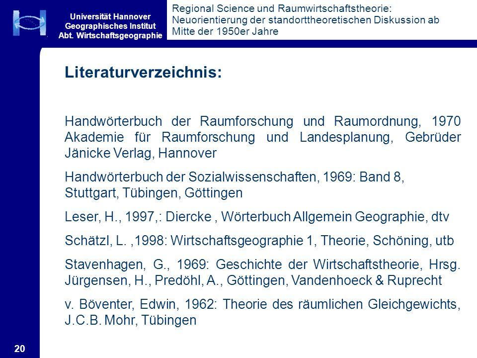 Universität Hannover Geographisches Institut Abt. Wirtschaftsgeographie 20 Regional Science und Raumwirtschaftstheorie: Neuorientierung der standortth