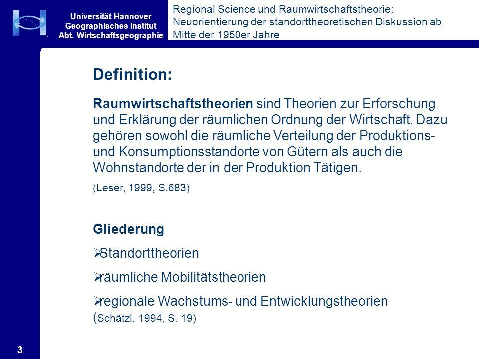Universität Hannover Geographisches Institut Abt. Wirtschaftsgeographie 3 Regional Science und Raumwirtschaftstheorie: Neuorientierung der standortthe
