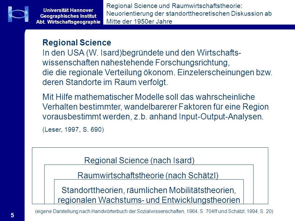 Universität Hannover Geographisches Institut Abt. Wirtschaftsgeographie 5 Regional Science und Raumwirtschaftstheorie: Neuorientierung der standortthe