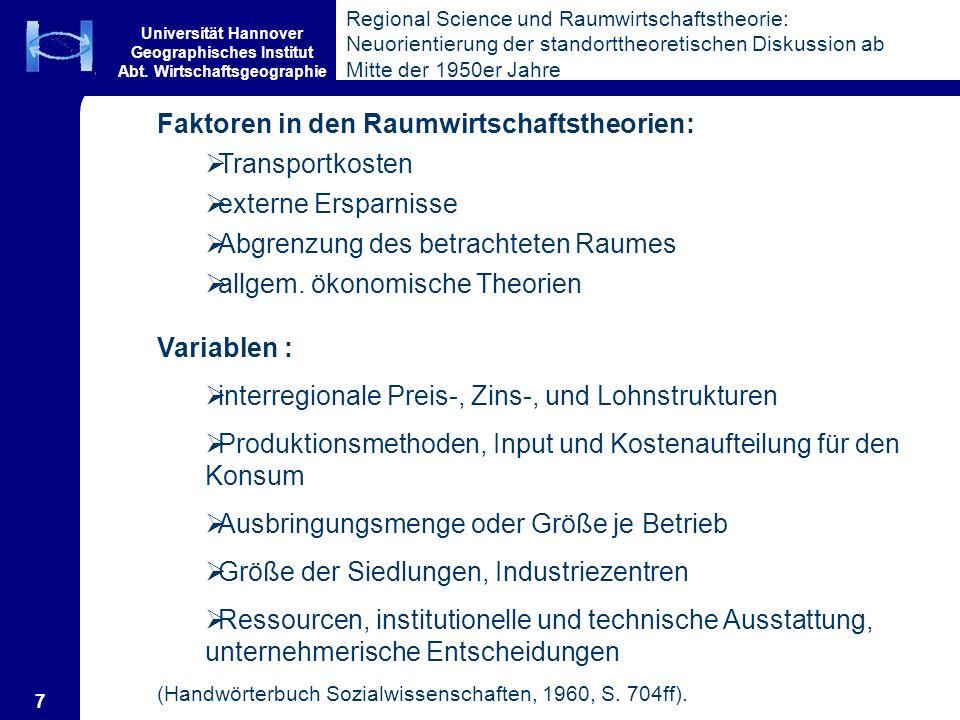 Universität Hannover Geographisches Institut Abt. Wirtschaftsgeographie 7 Regional Science und Raumwirtschaftstheorie: Neuorientierung der standortthe