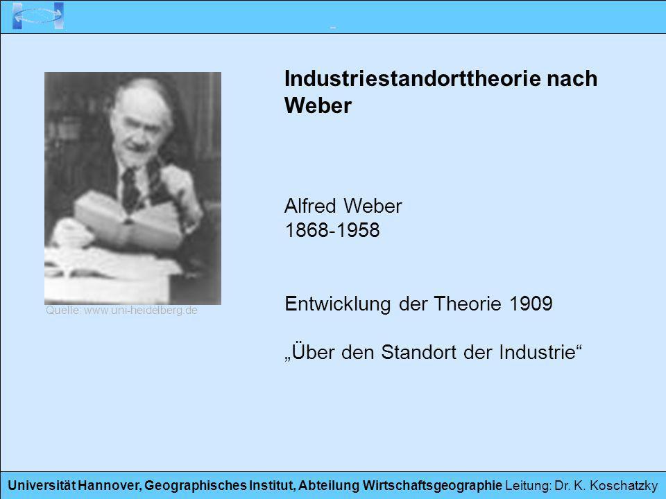 Universität Hannover, Geographisches Institut, Abteilung Wirtschaftsgeographie Leitung: Dr. K. Koschatzky Industriestandorttheorie nach Weber Alfred W