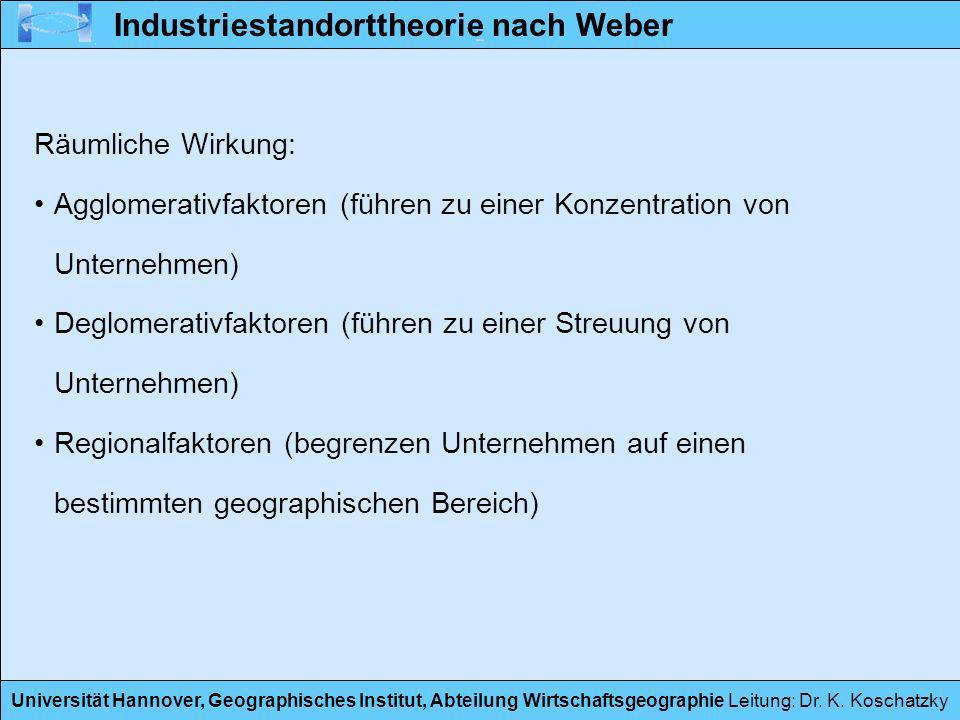 Universität Hannover, Geographisches Institut, Abteilung Wirtschaftsgeographie Leitung: Dr. K. Koschatzky Räumliche Wirkung: Agglomerativfaktoren (füh