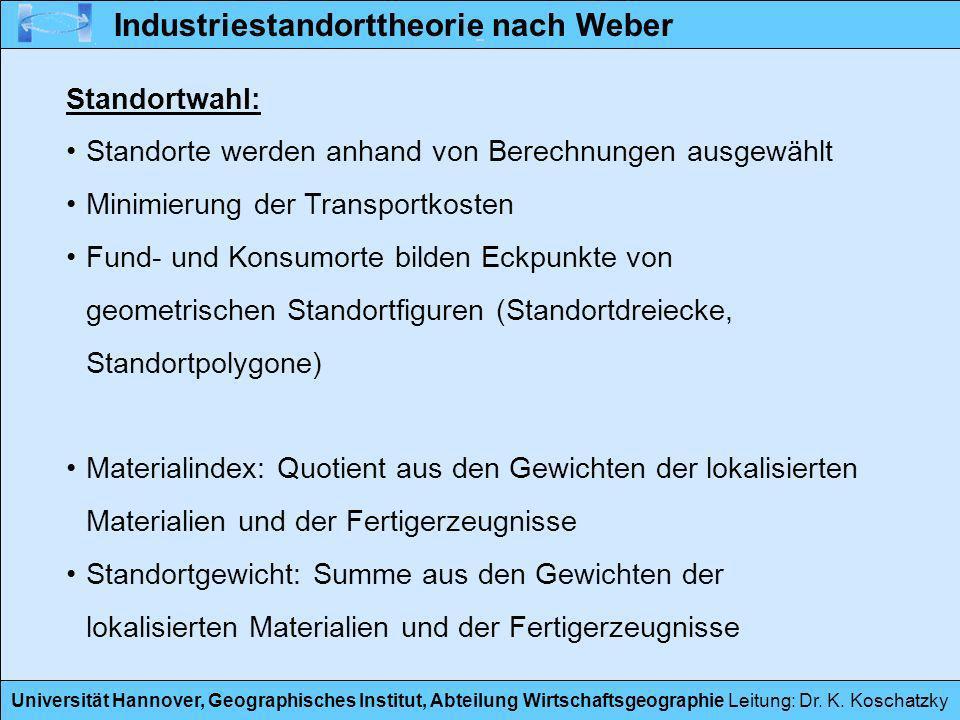 Universität Hannover, Geographisches Institut, Abteilung Wirtschaftsgeographie Leitung: Dr. K. Koschatzky Standortwahl: Standorte werden anhand von Be