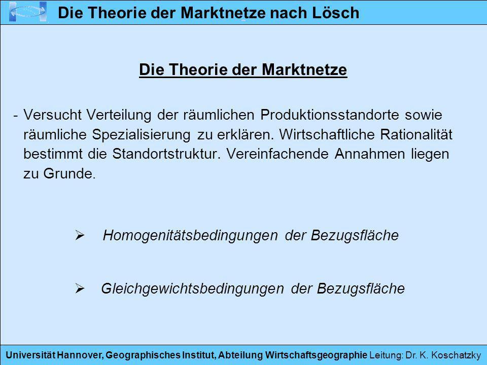 Universität Hannover, Geographisches Institut, Abteilung Wirtschaftsgeographie Leitung: Dr. K. Koschatzky Die Theorie der Marktnetze -Versucht Verteil