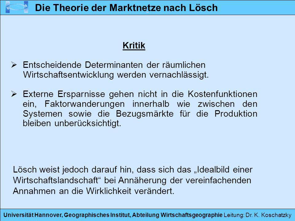Universität Hannover, Geographisches Institut, Abteilung Wirtschaftsgeographie Leitung: Dr. K. Koschatzky Kritik Entscheidende Determinanten der räuml