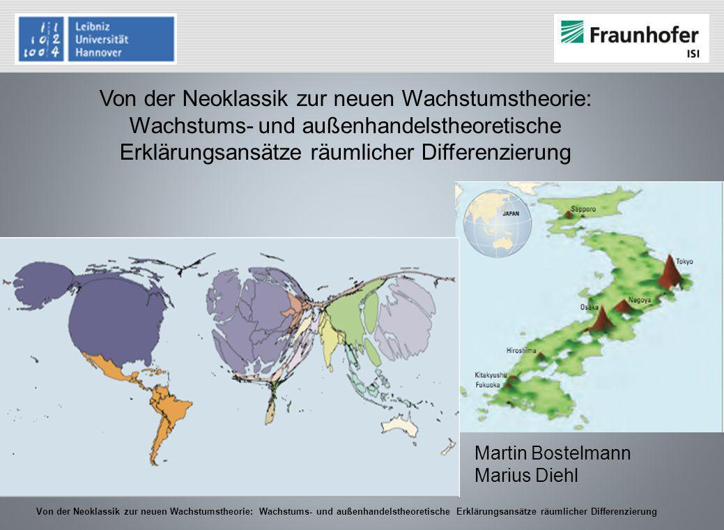 Von der Neoklassik zur neuen Wachstumstheorie: Wachstums- und außenhandelstheoretische Erklärungsansätze räumlicher Differenzierung Martin Bostelmann
