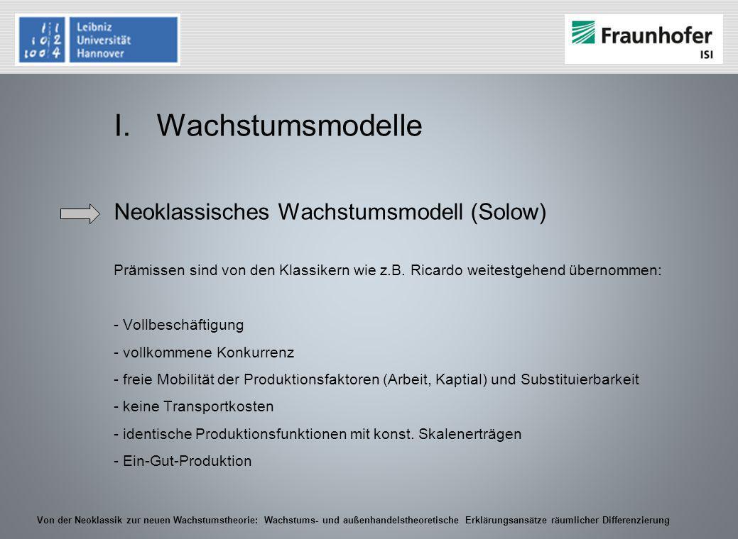 Von der Neoklassik zur neuen Wachstumstheorie: Wachstums- und außenhandelstheoretische Erklärungsansätze räumlicher Differenzierung I.Wachstumsmodelle