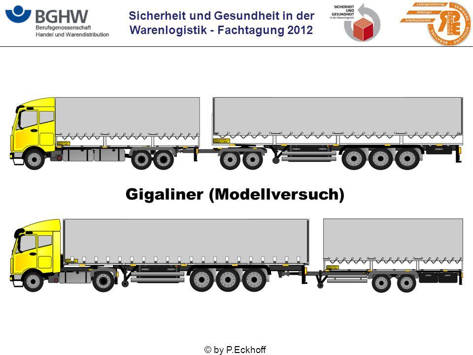 Sicherheit und Gesundheit in der Warenlogistik - Fachtagung 2012 © by P.Eckhoff Gigaliner (Modellversuch)