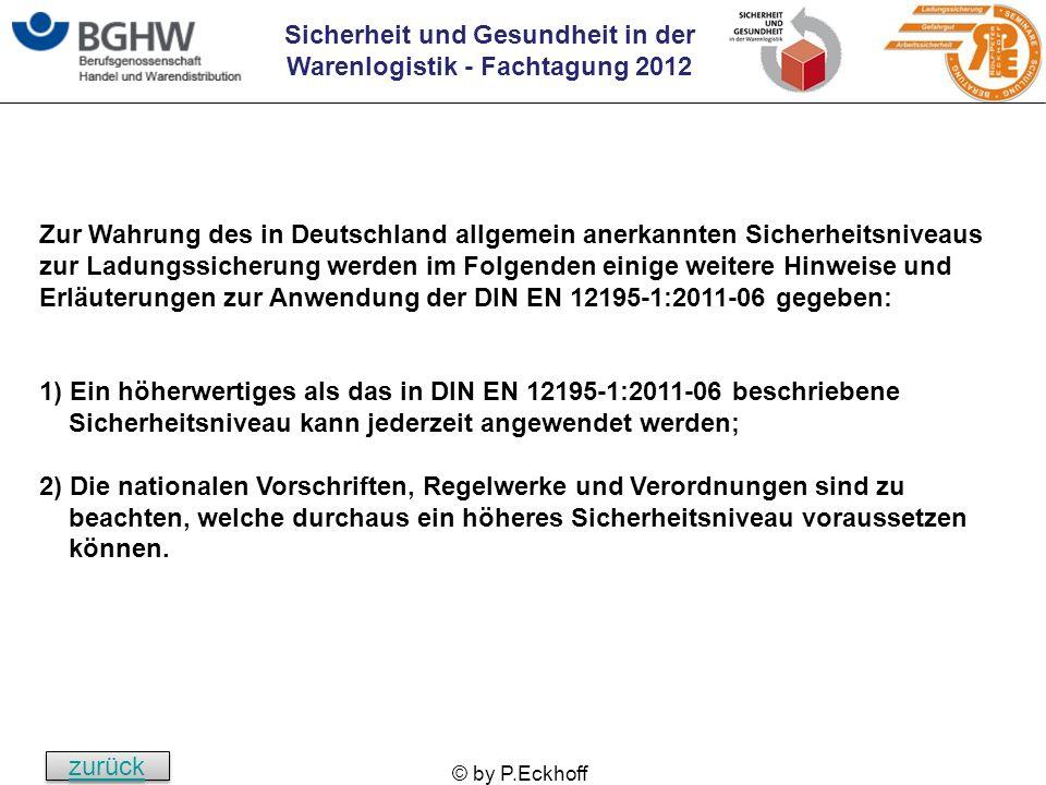 Sicherheit und Gesundheit in der Warenlogistik - Fachtagung 2012 © by P.Eckhoff Zur Wahrung des in Deutschland allgemein anerkannten Sicherheitsniveau