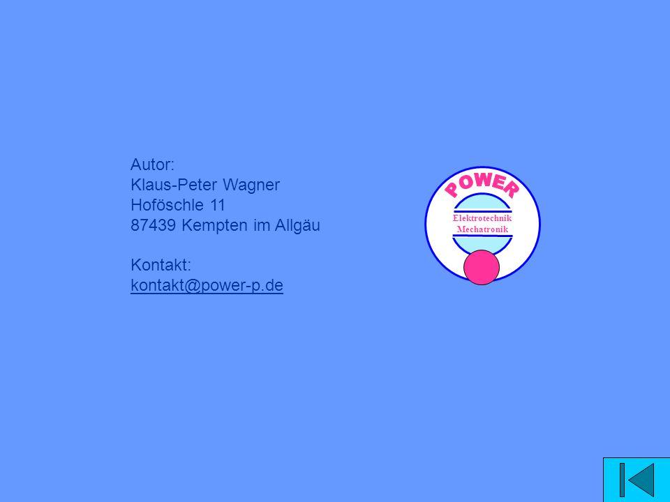 Autor: Klaus-Peter Wagner Hoföschle 11 87439 Kempten im Allgäu Kontakt: kontakt@power-p.de kontakt@power-p.de Elektrotechnik Mechatronik