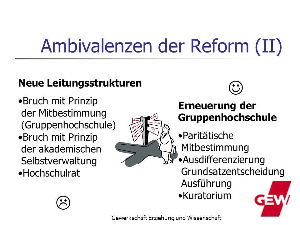 Gewerkschaft Erziehung und Wissenschaft Ambivalenzen der Reform (II) Neue Leitungsstrukturen Bruch mit Prinzip der Mitbestimmung (Gruppenhochschule) B