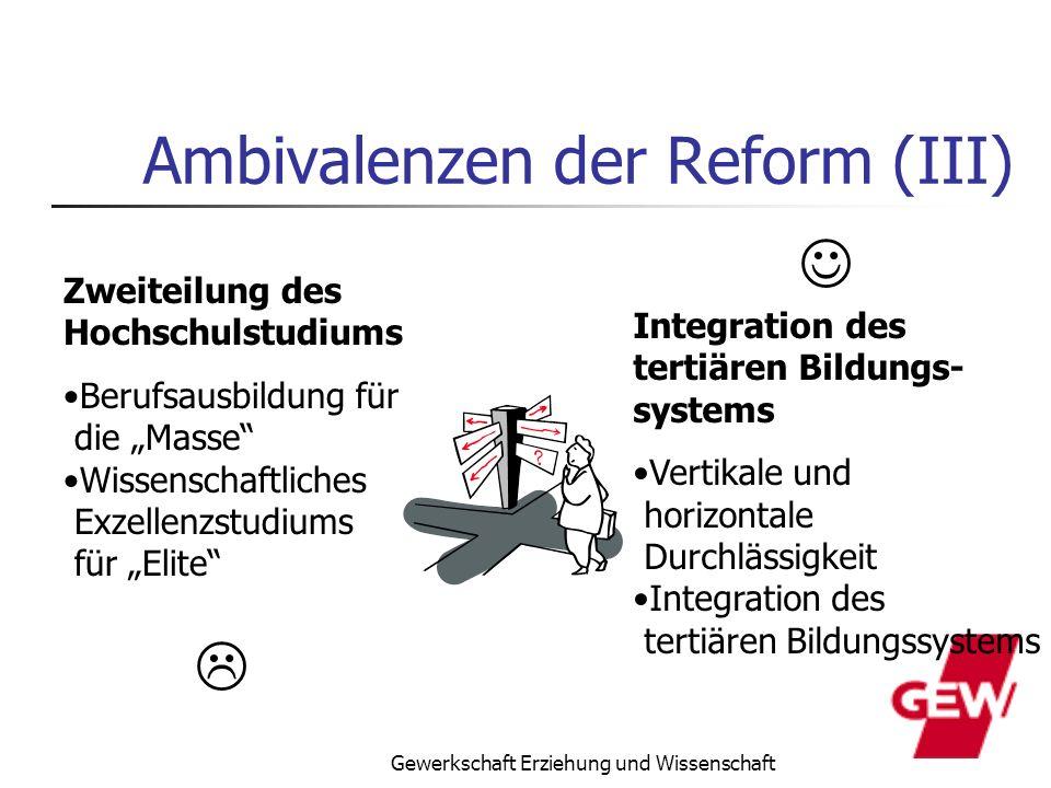 Gewerkschaft Erziehung und Wissenschaft Ambivalenzen der Reform (III) Zweiteilung des Hochschulstudiums Berufsausbildung für die Masse Wissenschaftlic