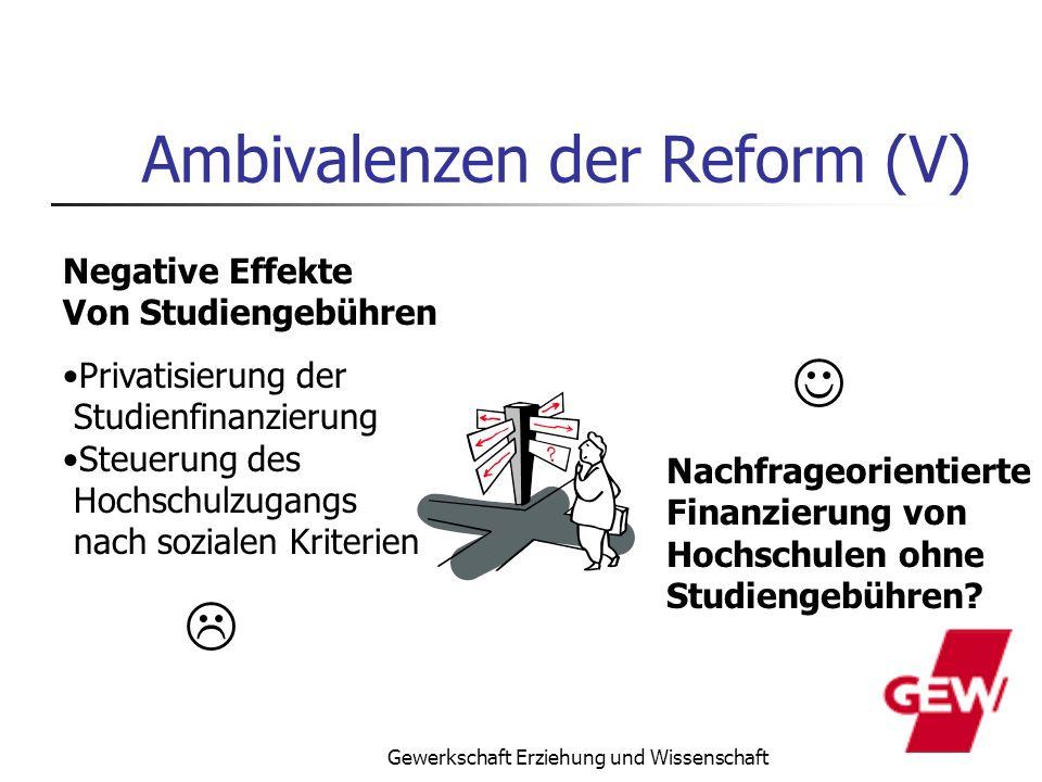 Gewerkschaft Erziehung und Wissenschaft Ambivalenzen der Reform (V) Negative Effekte Von Studiengebühren Privatisierung der Studienfinanzierung Steuer