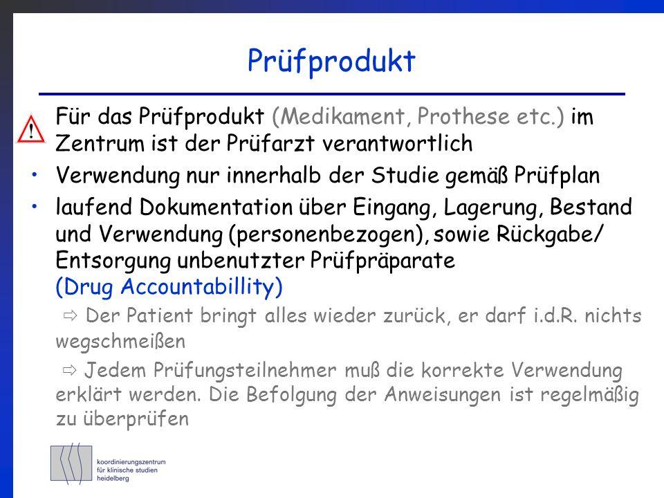 Prüfprodukt Für das Prüfprodukt (Medikament, Prothese etc.) im Zentrum ist der Prüfarzt verantwortlich Verwendung nur innerhalb der Studie gemäß Prüfp