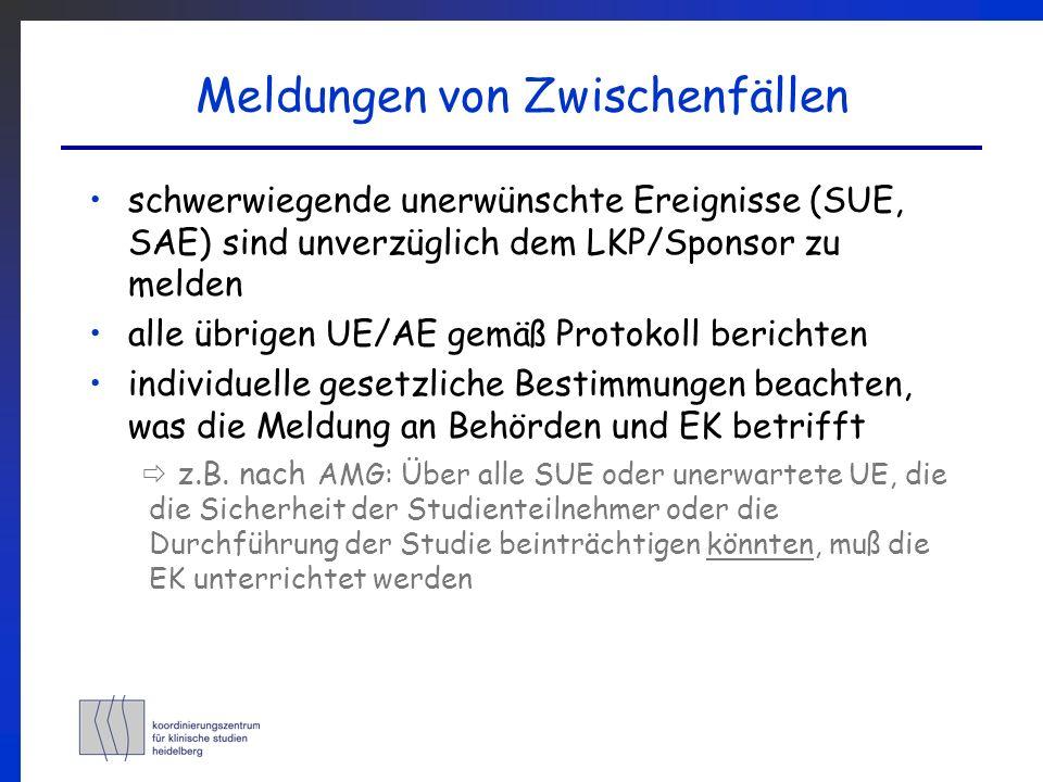 Meldungen von Zwischenfällen schwerwiegende unerwünschte Ereignisse (SUE, SAE) sind unverzüglich dem LKP/Sponsor zu melden alle übrigen UE/AE gemäß Pr