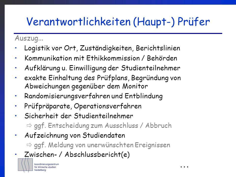 Verantwortlichkeiten (Haupt-) Prüfer Auszug... Logistik vor Ort, Zuständigkeiten, Berichtslinien Kommunikation mit Ethikkommission / Behörden Aufkläru