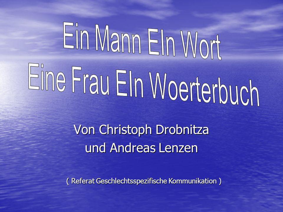 Von Christoph Drobnitza und Andreas Lenzen ( Referat Geschlechtsspezifische Kommunikation )