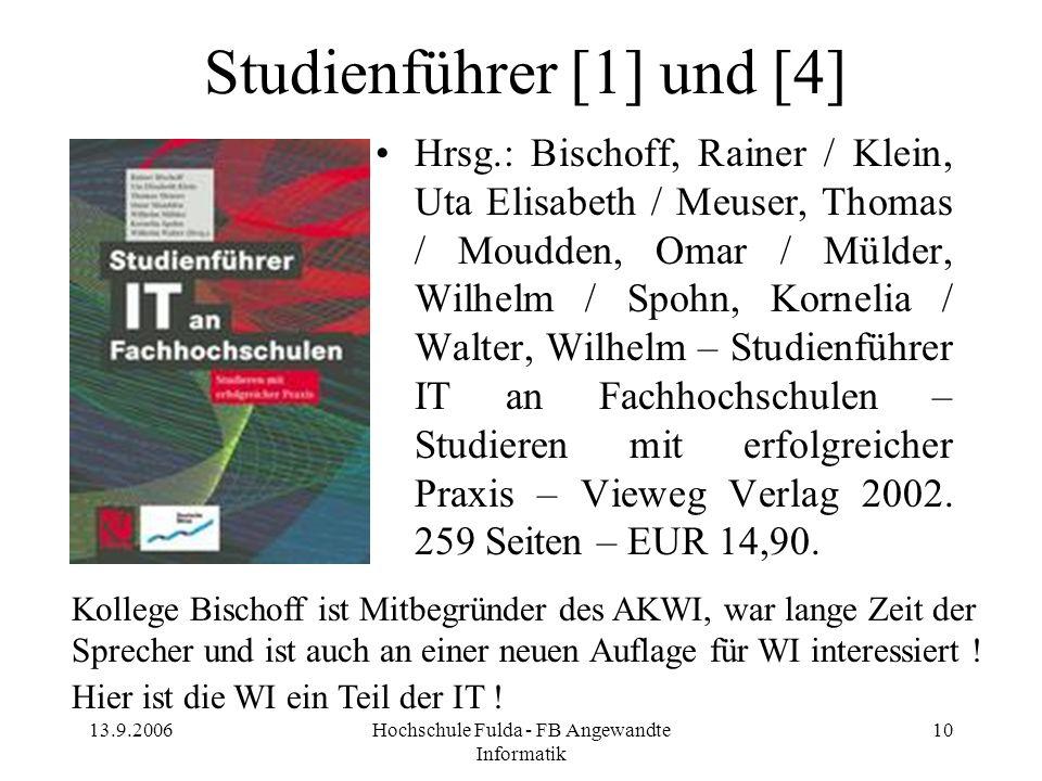 13.9.2006Hochschule Fulda - FB Angewandte Informatik 10 Studienführer [1] und [4] Hrsg.: Bischoff, Rainer / Klein, Uta Elisabeth / Meuser, Thomas / Mo