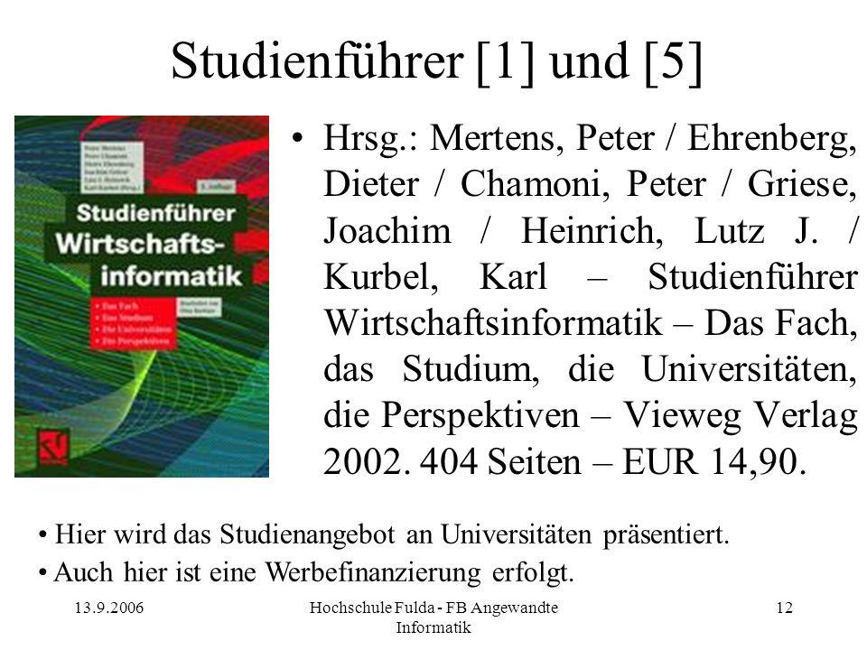 13.9.2006Hochschule Fulda - FB Angewandte Informatik 12 Hrsg.: Mertens, Peter / Ehrenberg, Dieter / Chamoni, Peter / Griese, Joachim / Heinrich, Lutz