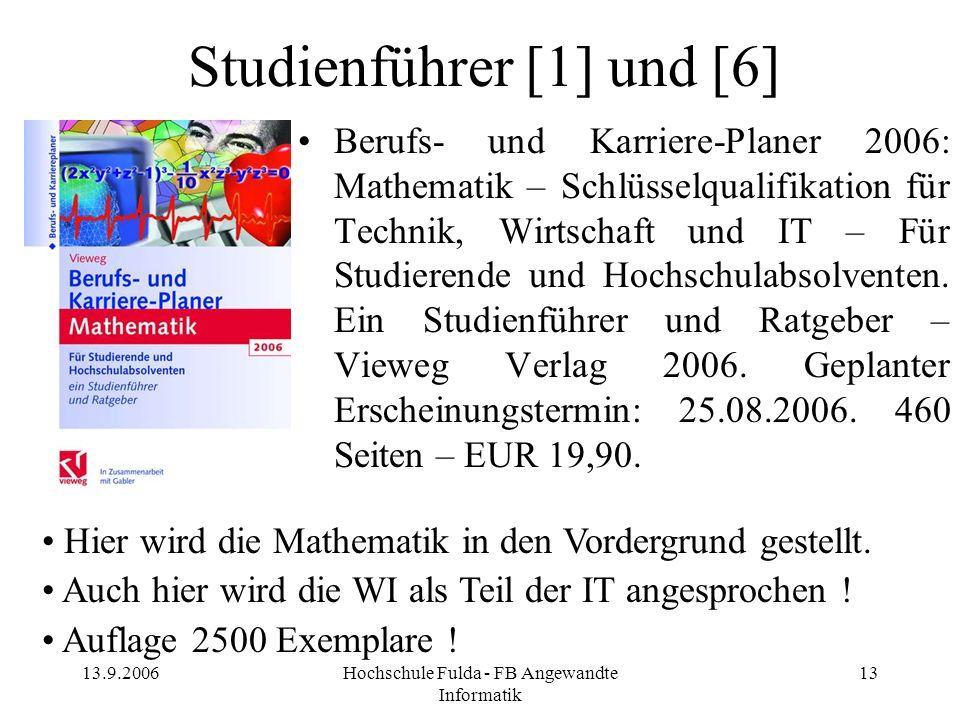 13.9.2006Hochschule Fulda - FB Angewandte Informatik 13 Berufs- und Karriere-Planer 2006: Mathematik – Schlüsselqualifikation für Technik, Wirtschaft