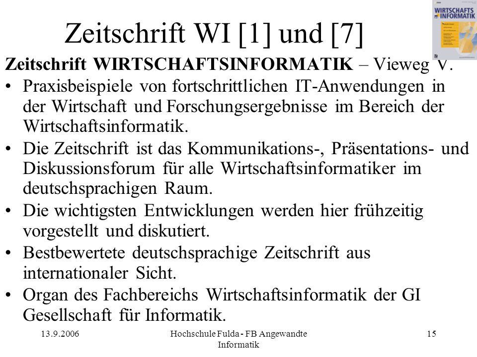 13.9.2006Hochschule Fulda - FB Angewandte Informatik 15 Zeitschrift WIRTSCHAFTSINFORMATIK – Vieweg V. Praxisbeispiele von fortschrittlichen IT-Anwendu