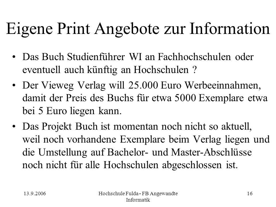 13.9.2006Hochschule Fulda - FB Angewandte Informatik 16 Eigene Print Angebote zur Information Das Buch Studienführer WI an Fachhochschulen oder eventu