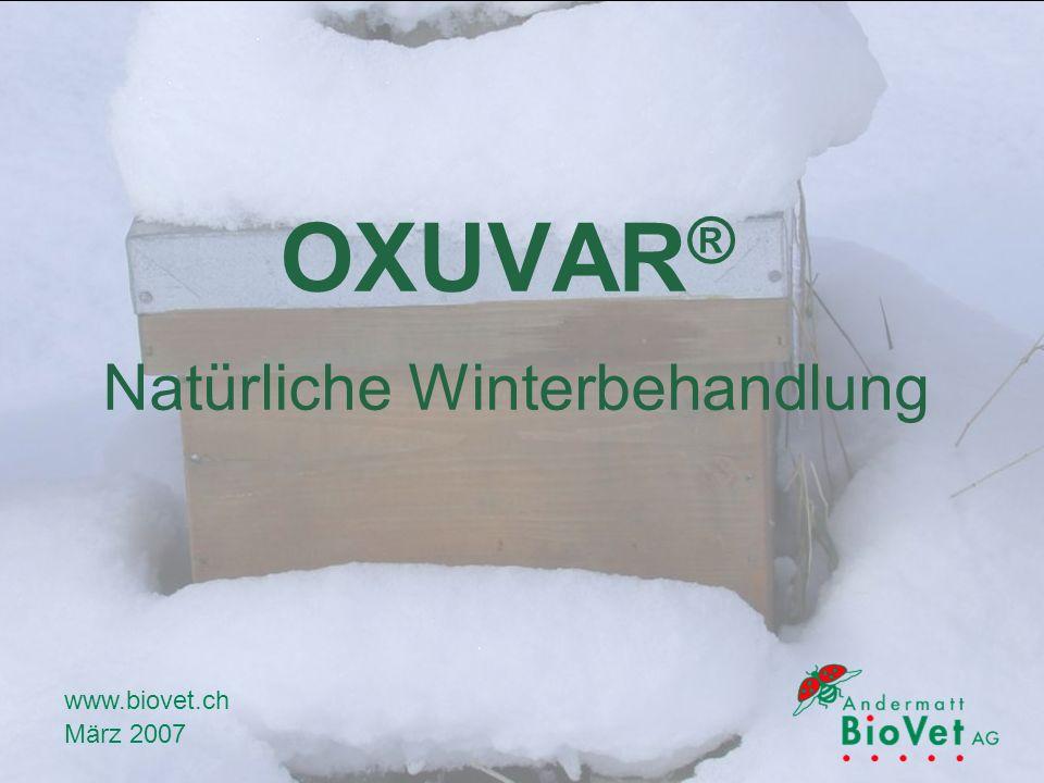 OXUVAR ® Natürliche Winterbehandlung www.biovet.ch März 2007