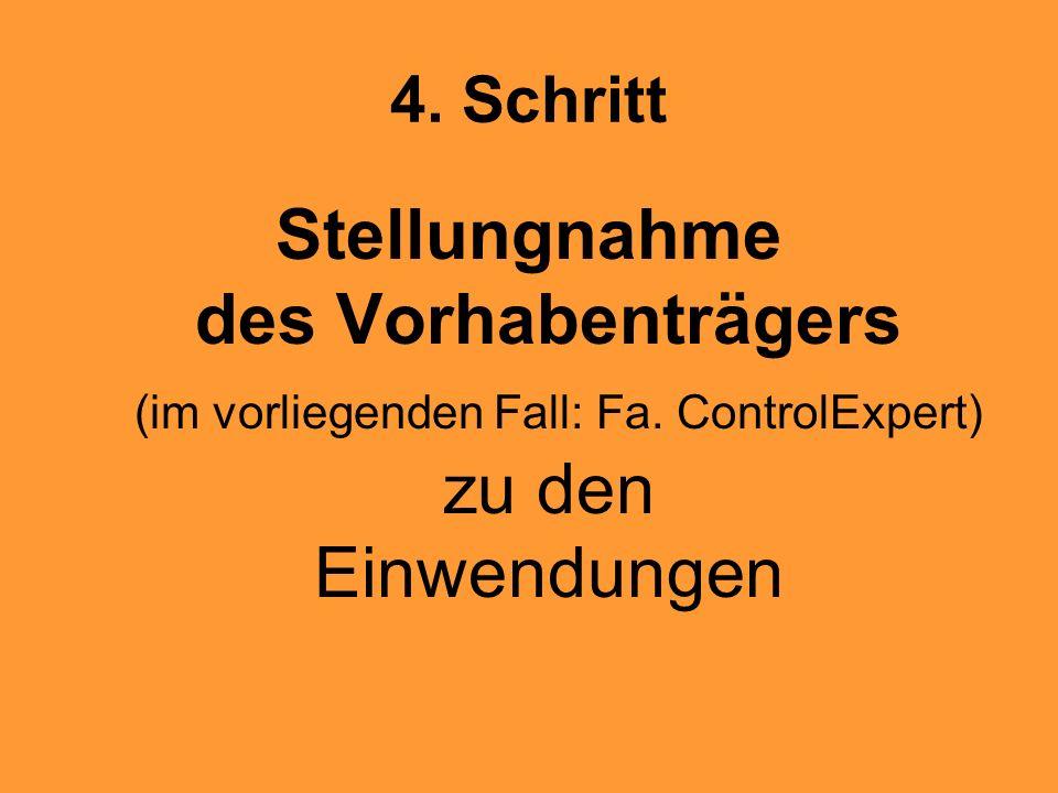 4. Schritt Stellungnahme des Vorhabenträgers (im vorliegenden Fall: Fa. ControlExpert) zu den Einwendungen