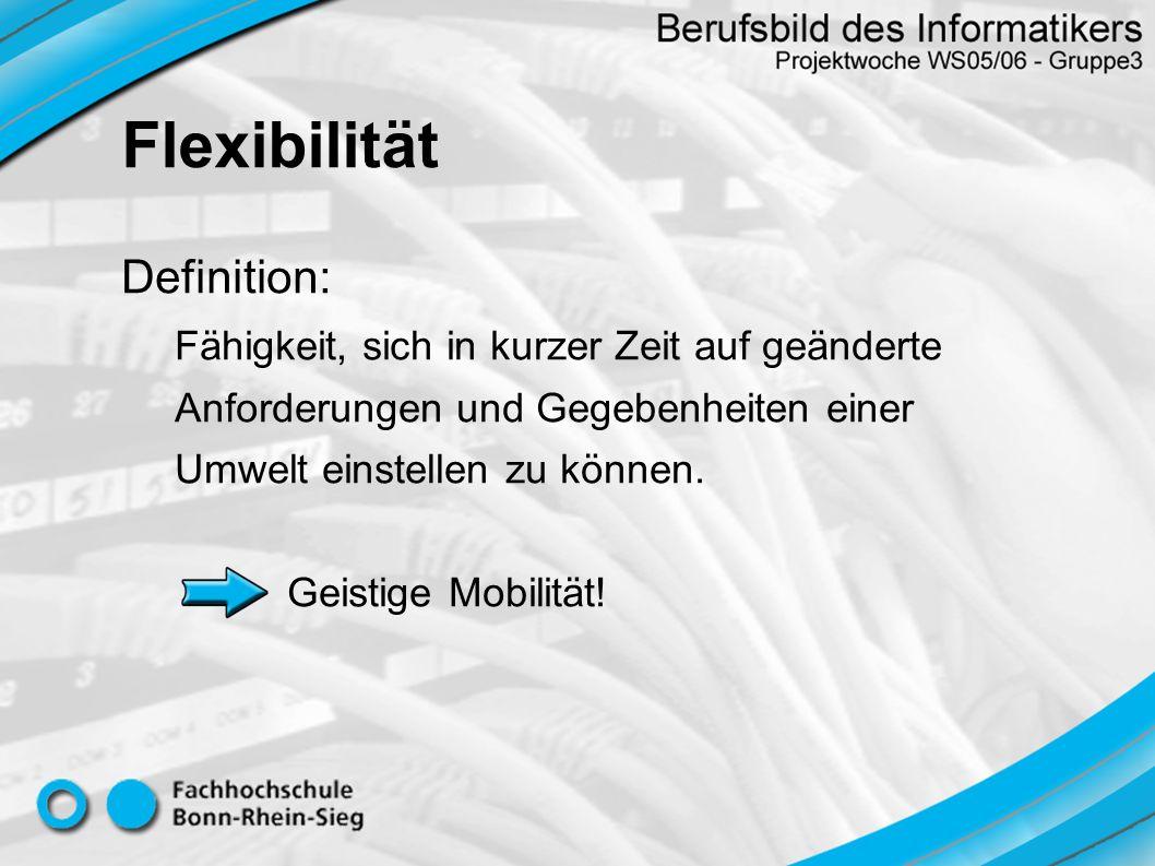 Definition: Fähigkeit, sich in kurzer Zeit auf geänderte Anforderungen und Gegebenheiten einer Umwelt einstellen zu können. Geistige Mobilität! Flexib