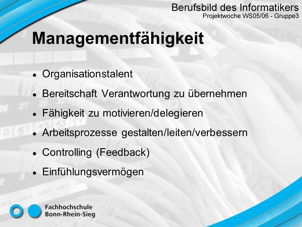 Organisationstalent Bereitschaft Verantwortung zu übernehmen Fähigkeit zu motivieren/delegieren Arbeitsprozesse gestalten/leiten/verbessern Controllin