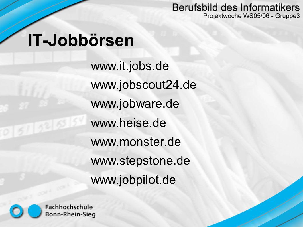 IT-Jobbörsen www.it.jobs.de www.jobscout24.de www.jobware.de www.heise.de www.monster.de www.stepstone.de www.jobpilot.de