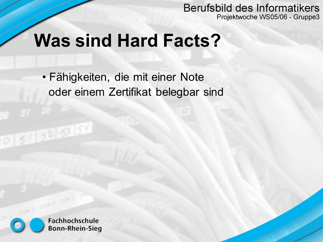 Was sind Hard Facts? Fähigkeiten, die mit einer Note oder einem Zertifikat belegbar sind