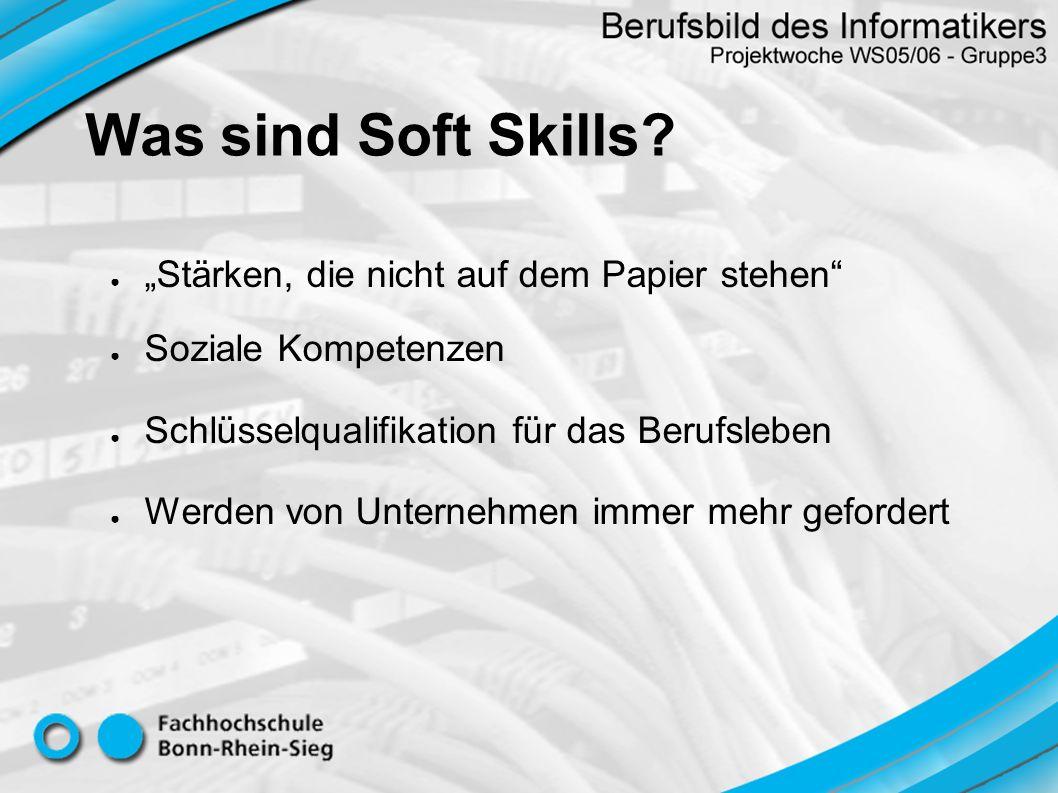 Was sind Soft Skills? Stärken, die nicht auf dem Papier stehen Soziale Kompetenzen Schlüsselqualifikation für das Berufsleben Werden von Unternehmen i