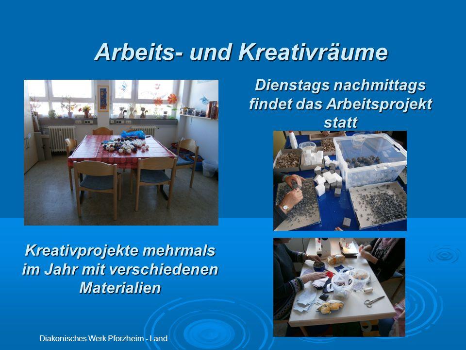 Dienstags nachmittags findet das Arbeitsprojekt statt Diakonisches Werk Pforzheim - Land Arbeits- und Kreativräume Kreativprojekte mehrmals im Jahr mi
