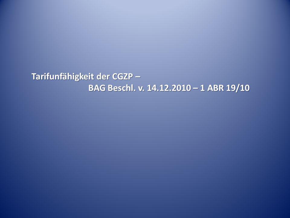 Tarifunfähigkeit der CGZP – BAG Beschl. v. 14.12.2010 – 1 ABR 19/10