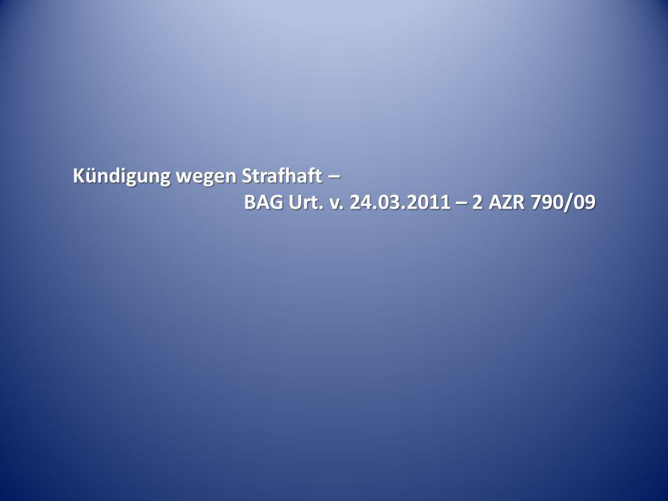Kündigung wegen Strafhaft – BAG Urt. v. 24.03.2011 – 2 AZR 790/09