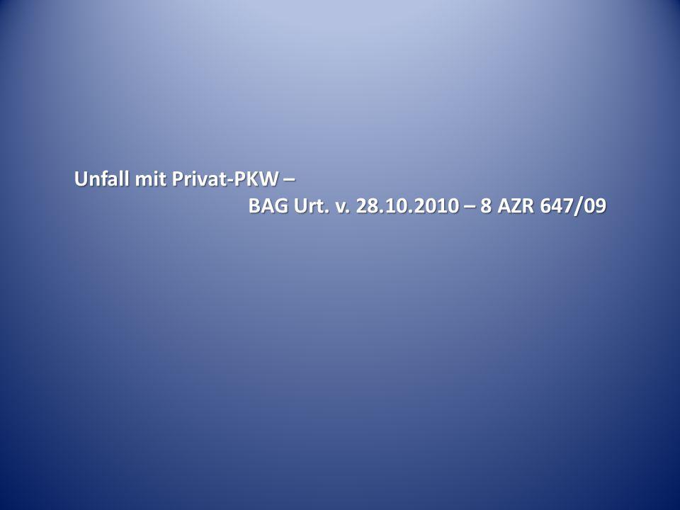 Unfall mit Privat-PKW – BAG Urt. v. 28.10.2010 – 8 AZR 647/09