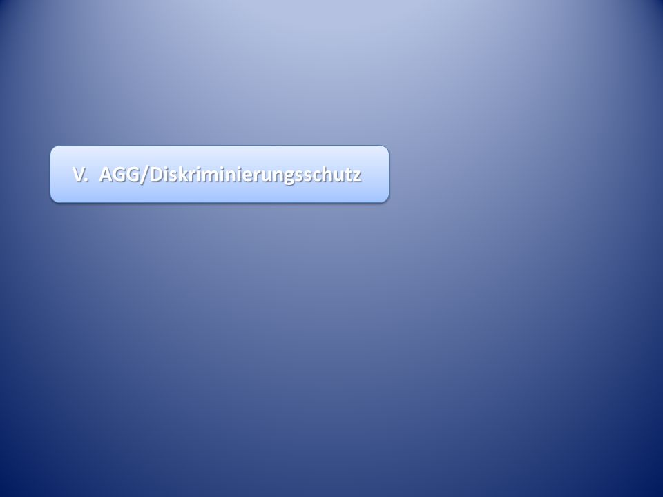 V. AGG/Diskriminierungsschutz