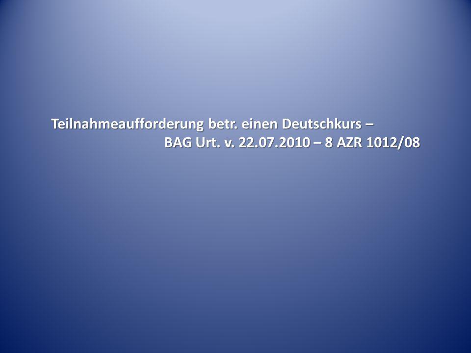 Teilnahmeaufforderung betr. einen Deutschkurs – BAG Urt. v. 22.07.2010 – 8 AZR 1012/08